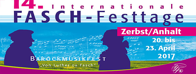 14. Internationale Fasch-Festtage 20. bis 23. April 2017